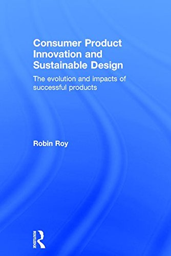 9780415869973: Consumer Product Innovation and Sustainable Design: The Evolution and Impacts of Successful Products