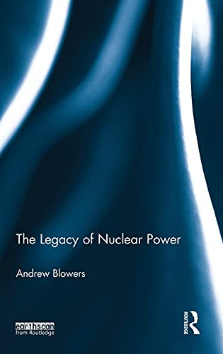 9780415870009: The Legacy of Nuclear Power