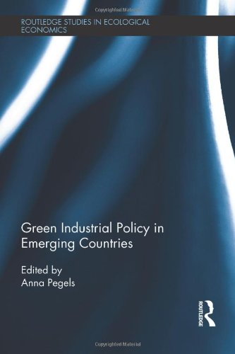 9780415870672: Green Industrial Policy in Emerging Countries (Routledge Studies in Ecological Economics)