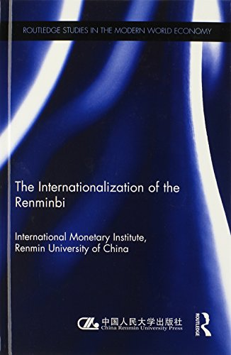 9780415870733: The Internationlization of the Renminbi (Routledge Studies in the Modern World Economy (Hardcover))