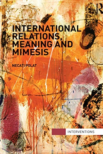 9780415870740: International Relations, Meaning and Mimesis (Interventions)