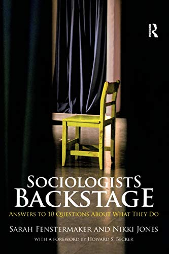 9780415870931: Sociologists Backstage: Answers to 10 Questions About What They Do (Sociology Re-Wired)