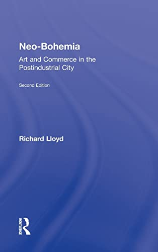 9780415870962: Neo-Bohemia: Art and Commerce in the Postindustrial City