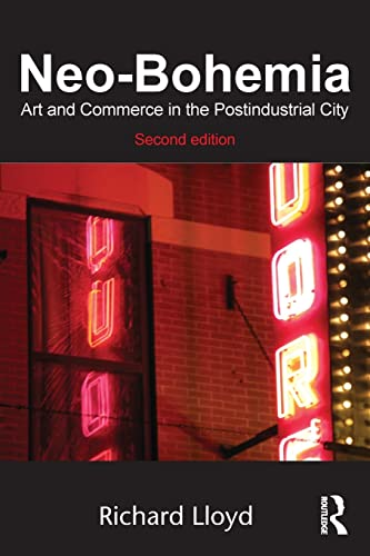 9780415870979: Neo-Bohemia: Art and Commerce in the Postindustrial City