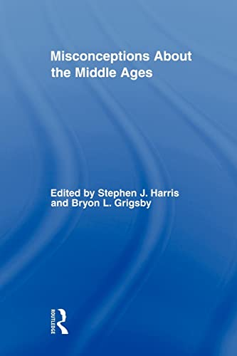 9780415871136: Misconceptions About the Middle Ages (Routledge Studies in Medieval Religion and Culture)