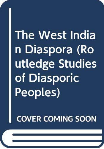 9780415871211: The West Indian Diaspora (Routledge Studies of Diasporic Peoples)