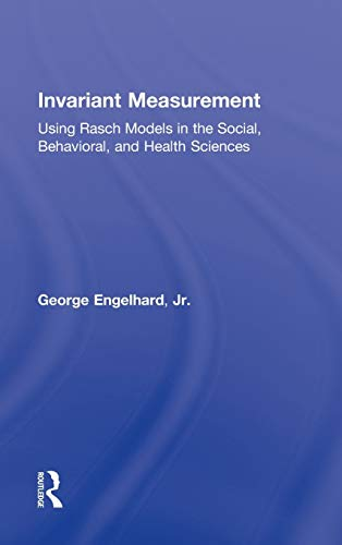 9780415871228: Invariant Measurement: Using Rasch Models in the Social, Behavioral, and Health Sciences