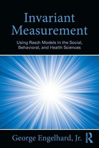 9780415871259: Invariant Measurement: Using Rasch Models in the Social, Behavioral, and Health Sciences