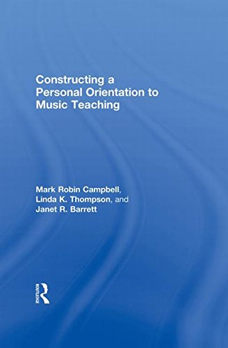9780415871839: Constructing a Personal Orientation to Music Teaching