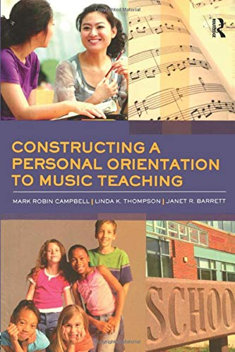 9780415871853: Constructing a Personal Orientation to Music Teaching
