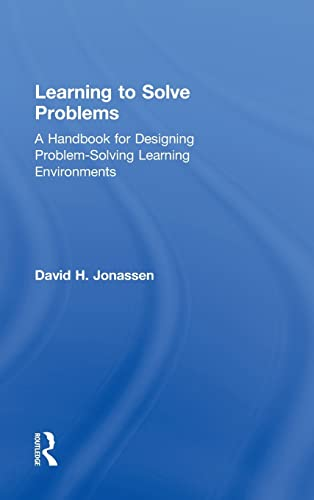 9780415871938: Learning to Solve Problems: A Handbook for Designing Problem-Solving Learning Environments