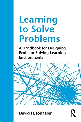 9780415871945: Learning to Solve Problems: A Handbook for Designing Problem-Solving Learning Environments