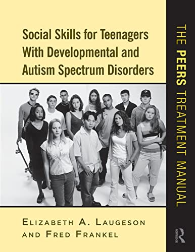 9780415872034: Social Skills for Teenagers with Developmental and Autism Spectrum Disorders: The PEERS Treatment Manual