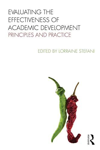 Evaluating the Effectiveness of Academic Development: Principles and Practice: Stefani, Lorraine