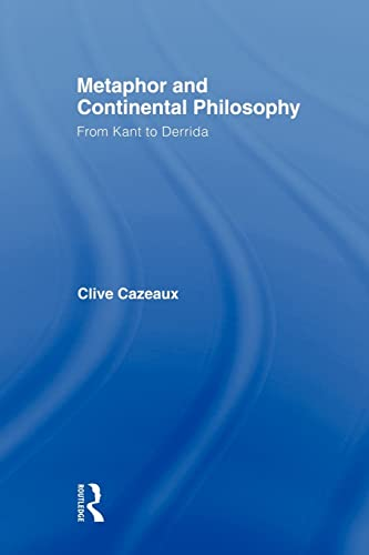 9780415872133: Metaphor and Continental Philosophy: From Kant to Derrida (Routledge Studies in Twentieth Century Philosophy)