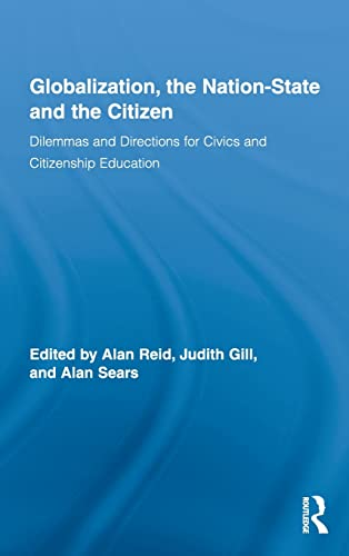 9780415872232: Globalization, the Nation-State and the Citizen: Dilemmas and Directions for Civics and Citizenship Education (Routledge Research in Education)