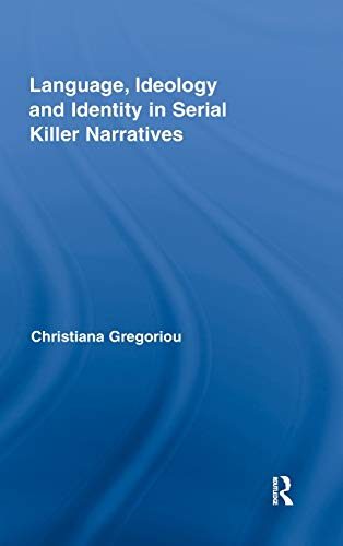 9780415872294: Language, Ideology and Identity in Serial Killer Narratives