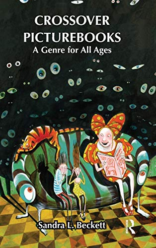 Crossover Picturebooks A Genre for All Ages: Beckett, Sandra