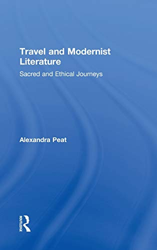 9780415872331: Travel and Modernist Literature: Sacred and Ethical Journeys (Routledge Studies in Twentieth-Century Literature)