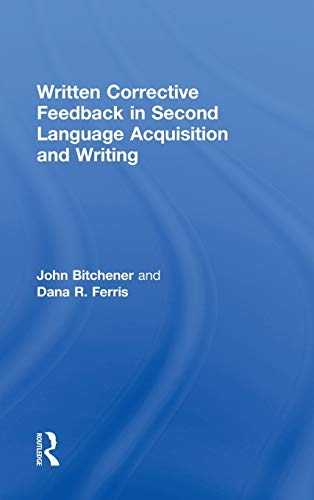 9780415872430: Written Corrective Feedback in Second Language Acquisition and Writing
