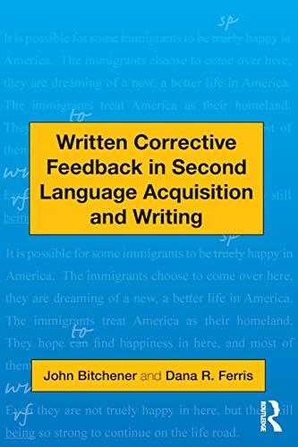 Written Corrective Feedback in Second Language Acquisition: Bitchener, John; Ferris,