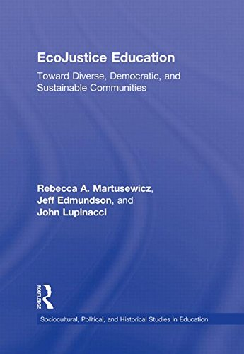 9780415872508: EcoJustice Education: Toward Diverse, Democratic, and Sustainable Communities (Sociocultural, Political, and Historical Studies in Education)