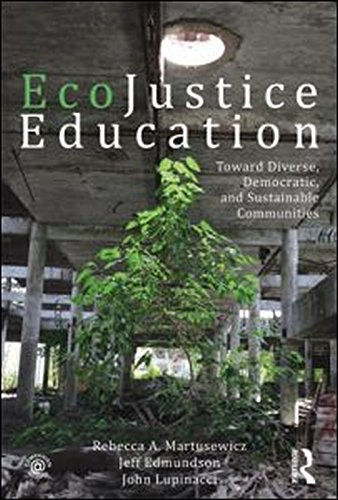 9780415872515: EcoJustice Education: Toward Diverse, Democratic, and Sustainable Communities (Sociocultural, Political, and Historical Studies in Education)