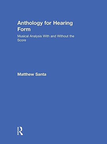 9780415872645: Anthology for Hearing Form: Musical Analysis With and Without the Score