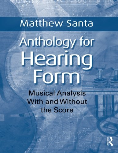 9780415872652: Anthology for Hearing Form: Musical Analysis With and Without the Score