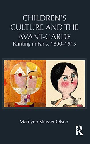 9780415872683: Children's Culture and the Avant-Garde: Painting in Paris, 1890-1915