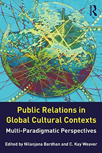 Public Relations in Global Cultural Contexts: Mutli-Paradigmatic Perspectives (Routledge ...