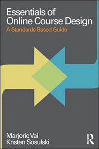 9780415873000: Essentials of Online Course Design: A Standards-Based Guide (Essentials of Online Learning)