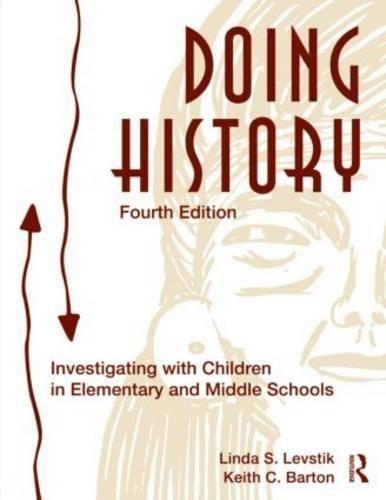 9780415873017: Doing History: Investigating With Children in Elementary and Middle Schools