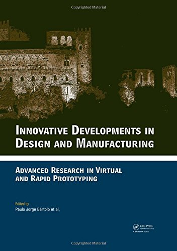 9780415873079: Innovative Developments in Design and Manufacturing: Advanced Research in Virtual and Rapid Prototyping -- Proceedings of VRP4, Oct. 2009, Leiria, Portugal