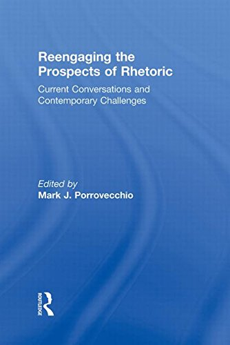 9780415873086: Reengaging the Prospects of Rhetoric: Current Conversations and Contemporary Challenges