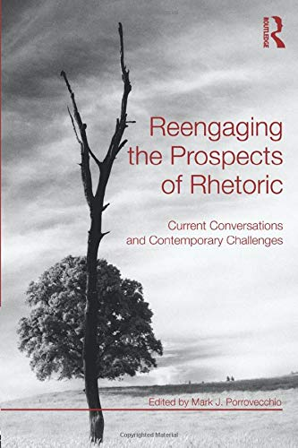 9780415873093: Reengaging the Prospects of Rhetoric: Current Conversations and Contemporary Challenges