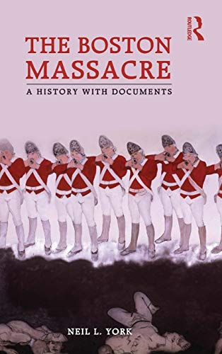 9780415873482: The Boston Massacre: A History with Documents