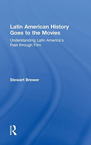 9780415873505: Latin American History Goes to the Movies: Understanding Latin America's Past through Film