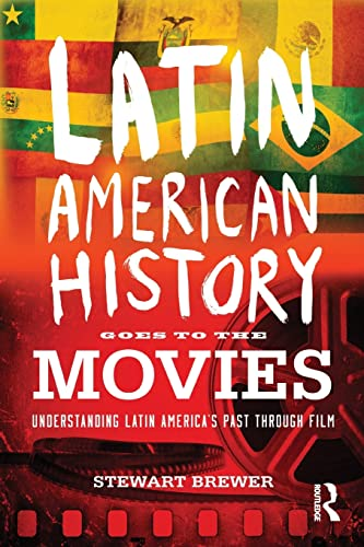 9780415873512: Latin American History Goes to the Movies: Understanding Latin America's Past through Film