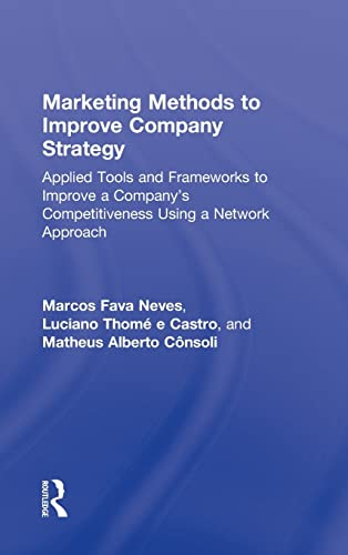 9780415873758: Marketing Methods to Improve Company Strategy: Applied Tools and Frameworks to Improve a Company's Competitiveness Using a Network Approach