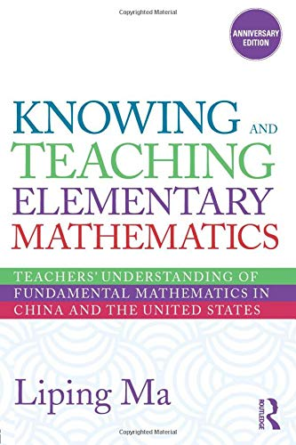9780415873840: Knowing and Teaching Elementary Mathematics: Teachers' Understanding of Fundamental Mathematics in China and the United States (Studies in Mathematical Thinking and Learning Series)