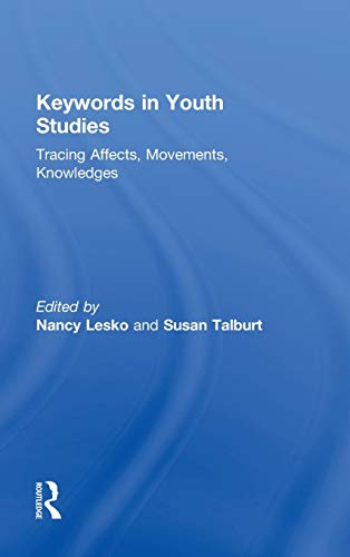 9780415874113: Keywords in Youth Studies: Tracing Affects, Movements, Knowledges