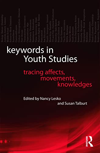 9780415874120: Keywords in Youth Studies: Tracing Affects, Movements, Knowledges