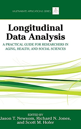 9780415874144: Longitudinal Data Analysis: A Practical Guide for Researchers in Aging, Health, and Social Sciences (Multivariate Applications Series)