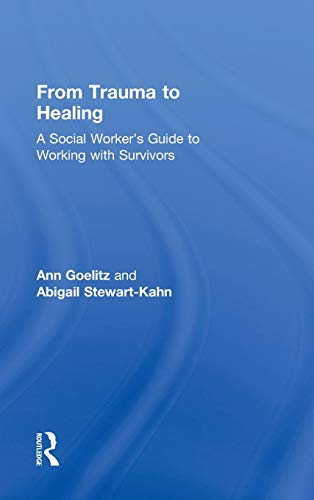 9780415874168: From Trauma to Healing: A Social Worker's Guide to Working with Survivors