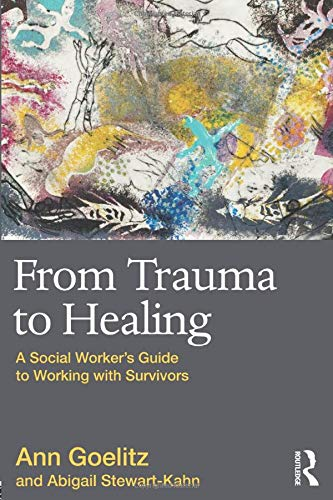 9780415874175: From Trauma to Healing: A Social Worker's Guide to Working with Survivors