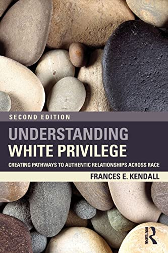 9780415874274: Understanding White Privilege: Creating Pathways to Authentic Relationships Across Race (Teaching/Learning Social Justice)
