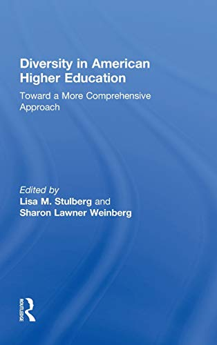 9780415874519: Diversity in American Higher Education: Toward a More Comprehensive Approach