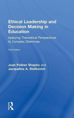 9780415874601: Ethical Leadership and Decision Making in Education: Applying Theoretical Perspectives to Complex Dilemmas, Third Edition (Topics in Educational Leadership (Hardcover))