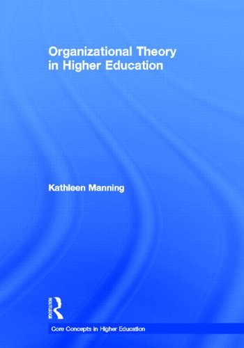 9780415874663: Organizational Theory in Higher Education (Core Concepts in Higher Education)